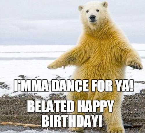 Happy Birthday Meme Happy Belated Birthday Memes Of 2019
