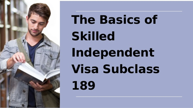Skilled Independent Visa Subclass 189 - Successful Tips to Receive The Visa