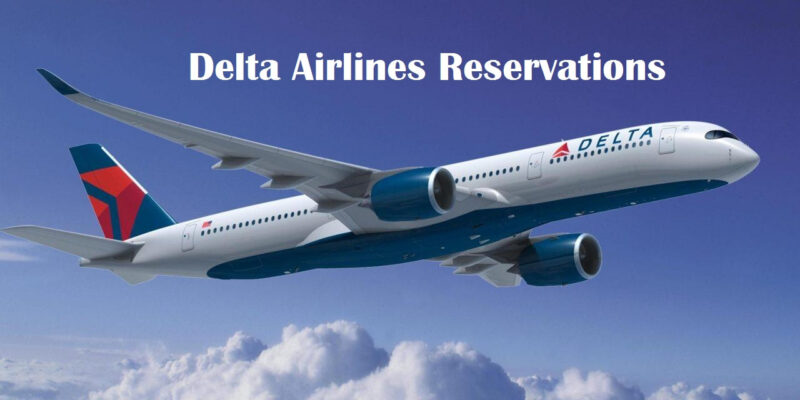 How to Get Reservations For Delta Airlines Complete Guideless