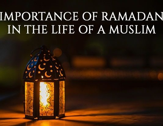 Importance of Ramadan in the Life of a Muslim